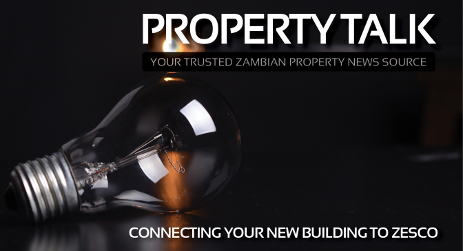 Property Talk | Connecting your new building to ZESCO